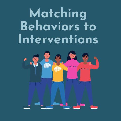 Matching Behavior to Interventions